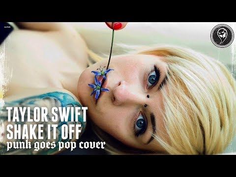 Taylor Swift - Shake It Off (Punk Goes Pop Style Cover)