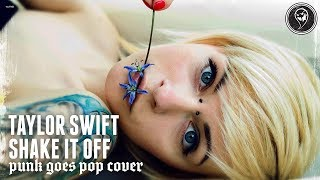 "Taylor Swift - Shake It Off (Punk Goes Pop Style Cover) ""Screamo"""