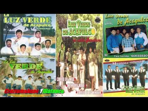 La Luz Verde de Acapulco  Mix - Corridos, Nortenos, Boleros - 2015