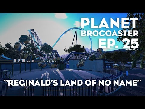 "Planet Brocoaster - Ep. 25 ""Reginald's Land of No Name"" (Planet Coaster) HD 60fps"
