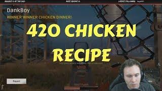 420 Chicken Recipe (Player Unknown&#39s Battlegrounds)