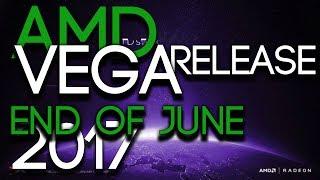 MORE Details! AMD Vega Releases End Of June 2017.