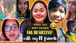 VIDEO CALL BUSY PRANKS | w/my fb friends!Laughtrip to STARS😂