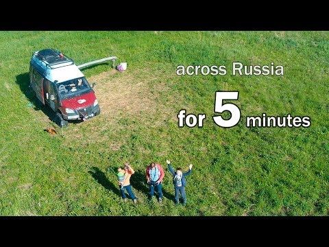 Travelling across Russia for 5 minutes. 27000 km and 4 months on the 4x4 camper with kids.