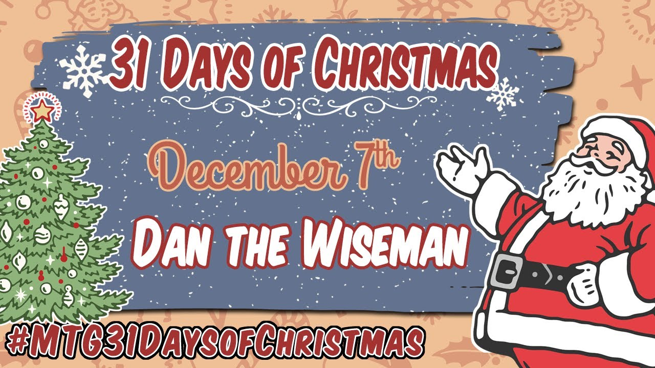 3rd Annual 31 Days of Christmas - Dan the Wiseman - 12/7