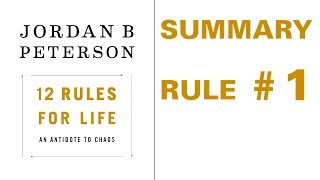 Jordan Peterson - 12 Rules for Life - Rule #1 Summary
