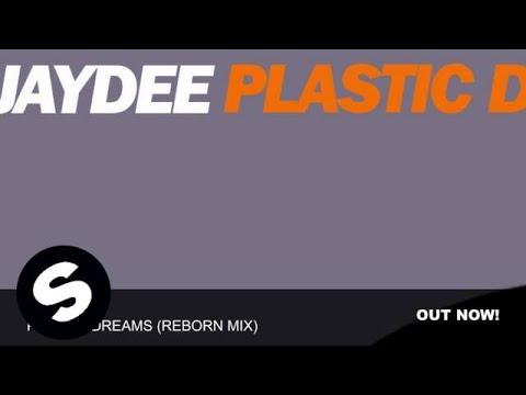 Jaydee  Plastic Dreams Reborn Mix