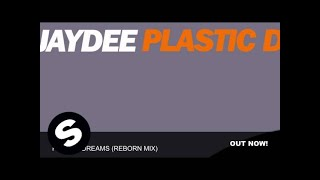 Jaydee - Plastic Dreams (Reborn Mix)