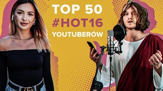 TOP 50 #HOT16CHALLENGE2 YOUTUBERÓW