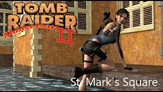 Tomb Raider 2 Anniversary : Definitive Demo - St. Mark's Square