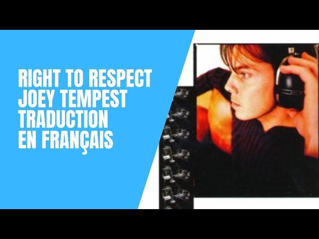 Right To Respect - Joey Tempest - Traduction en Français