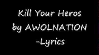Kill Your Heroes by AWOLNATION -Lyrics