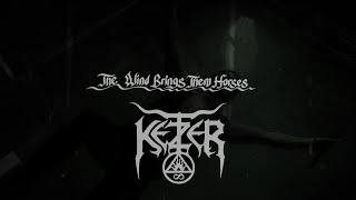"Ketzer ""The Wind Brings Them Horses"" (OFFICIAL LYRIC VIDEO)"