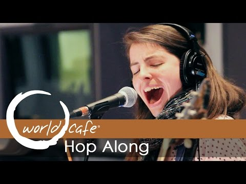 """Hop Along - """"Waitress"""" (Recorded Live for World Cafe)"""
