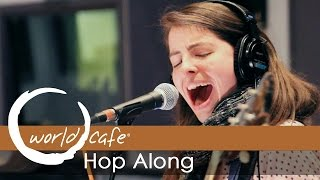 "Hop Along - ""Waitress"" (Recorded Live for World Cafe)"