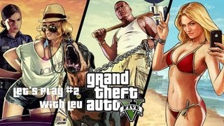 Let's Play #2 Grand Theft Auto V with Leu HD