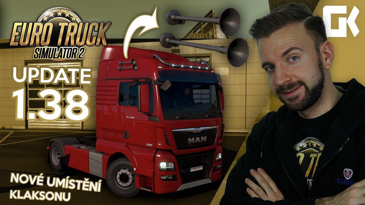 NOVÉ UMÍSTĚNÍ KLAKSONU ANEB UPDATE 1.38 | Euro Truck Simulator 2