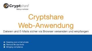 Dateien und E-Mails sicher via Browser versenden und empfangen - Cryptshare Web-Anwendung