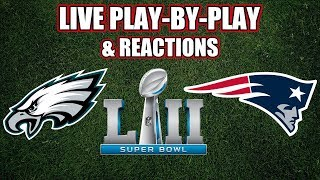 Eagles vs Patriots | Super Bowl 52 Live Play-By-Play & Reactions