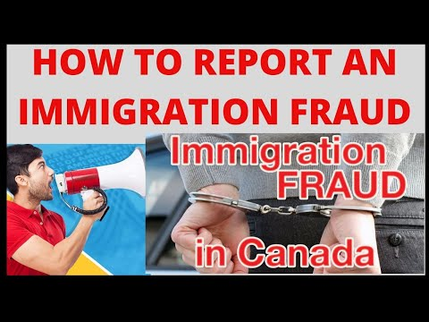 How To Report An Immigration Fraud | Canada Visa