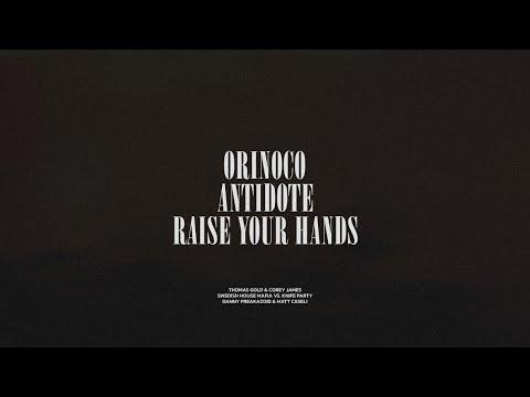Orinoco / Antidote / Raise Your Hands