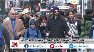 Căng thẳng thương mại Mỹ - Trung: Người tiêu dùng Mỹ nghĩ gì? - Tin Tức VTV24