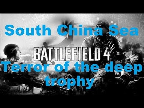 Battlefield 4 - South China Sea - Terror of the deep trophy - walkthrough