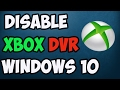 How to Disable/ Enable/Turn Off Xbox DVR in Windows 10 Easily