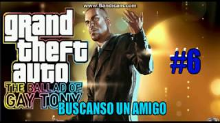 GTA IV: The Ballad Of Gay Tony#6 Buscando Un Amigo