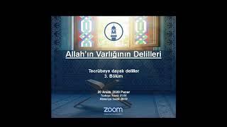 Allah'ın Varlığın Delilleri - Tecrübeye dayalı deliller 3. Bölüm