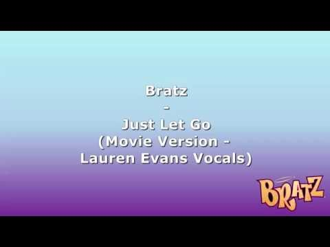 Bratz - Just let Go (Movie Version - Lauren Evans Vocals)