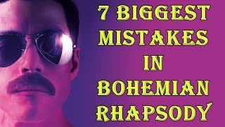7 Biggest Mistakes in Bohemian Rhapsody 2018