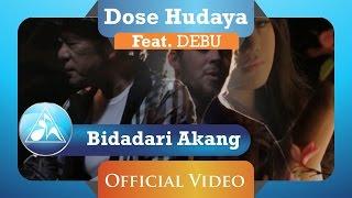Gambar cover Dose Hudaya feat DEBU - Bidadari Akang (Official Video Clip)