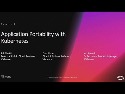AWS re:Invent 2018: Application Portability with Kubernetes (CMP310-S)
