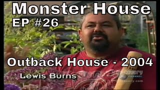 Monster House - Outback House 2004.
