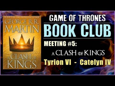 A Clash Of Kings Book Club: Meeting #5 (Tyrion VI - Catelyn IV)