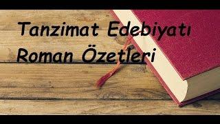 Tanzimat Dönemi Edebiyatı Roman Özetleri YKS, ÖABT