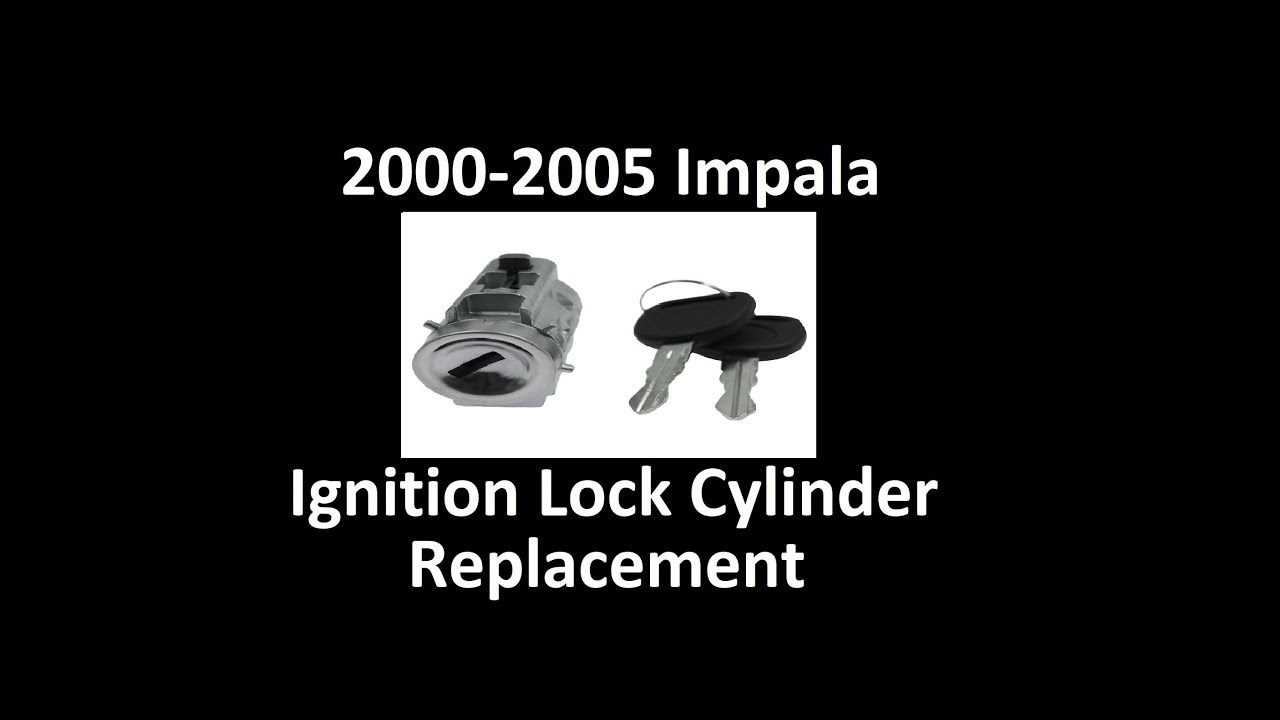 2000 2005 Impala Ignition Lock Cylinder Replacement