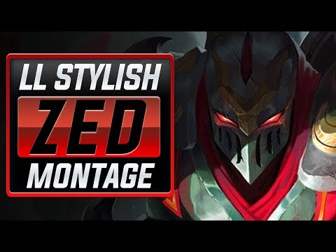 "LL Stylish ""Zed Main"" Montage 