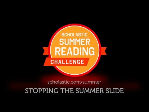 Scholastic Summer Reading Challenge: Stopping the Summer Slide