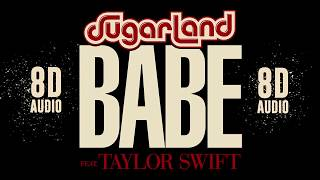 Sugarland - Babe ft. Taylor Swift | 8D Audio || Dawn of Music || Video
