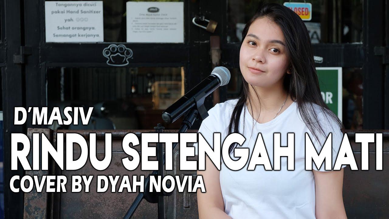 RINDU SETENGAH MATI (D'Masiv) Cover by Dyah Novia