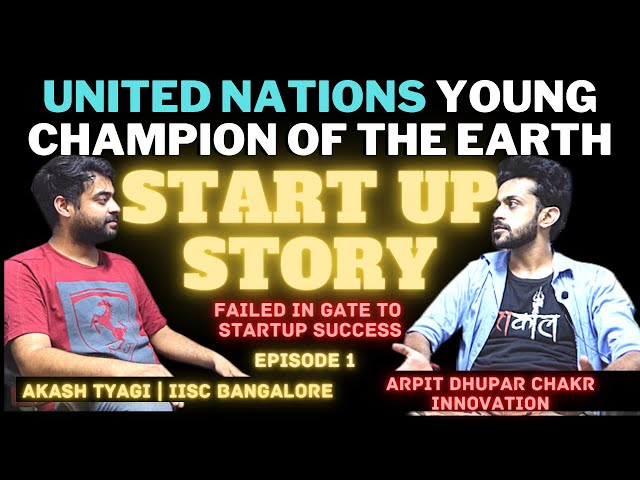 Arpit Dhupar Motivation Indian Entrepreneur Successful Startup Story UN Young Champions of the Earth