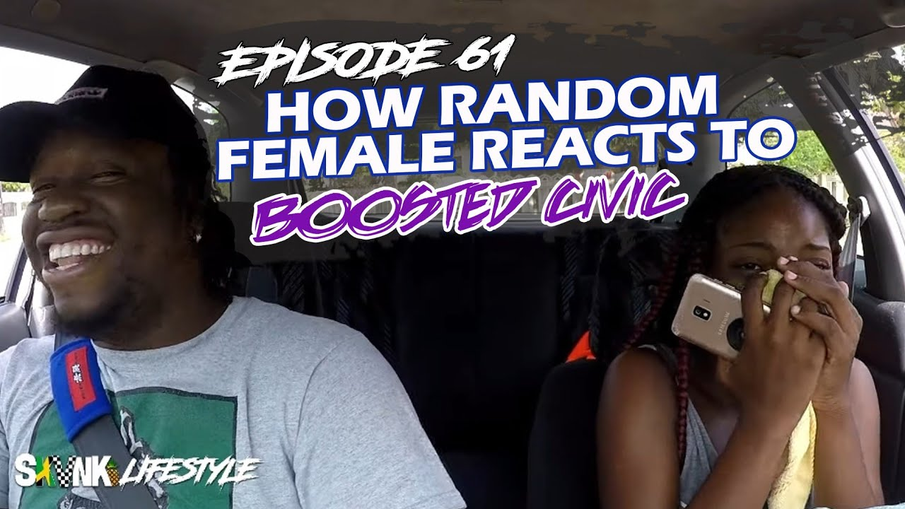 How Random Female Reacts to Pull in Boosted Civic - SKVNK LIFESTYLE EPISODE 61