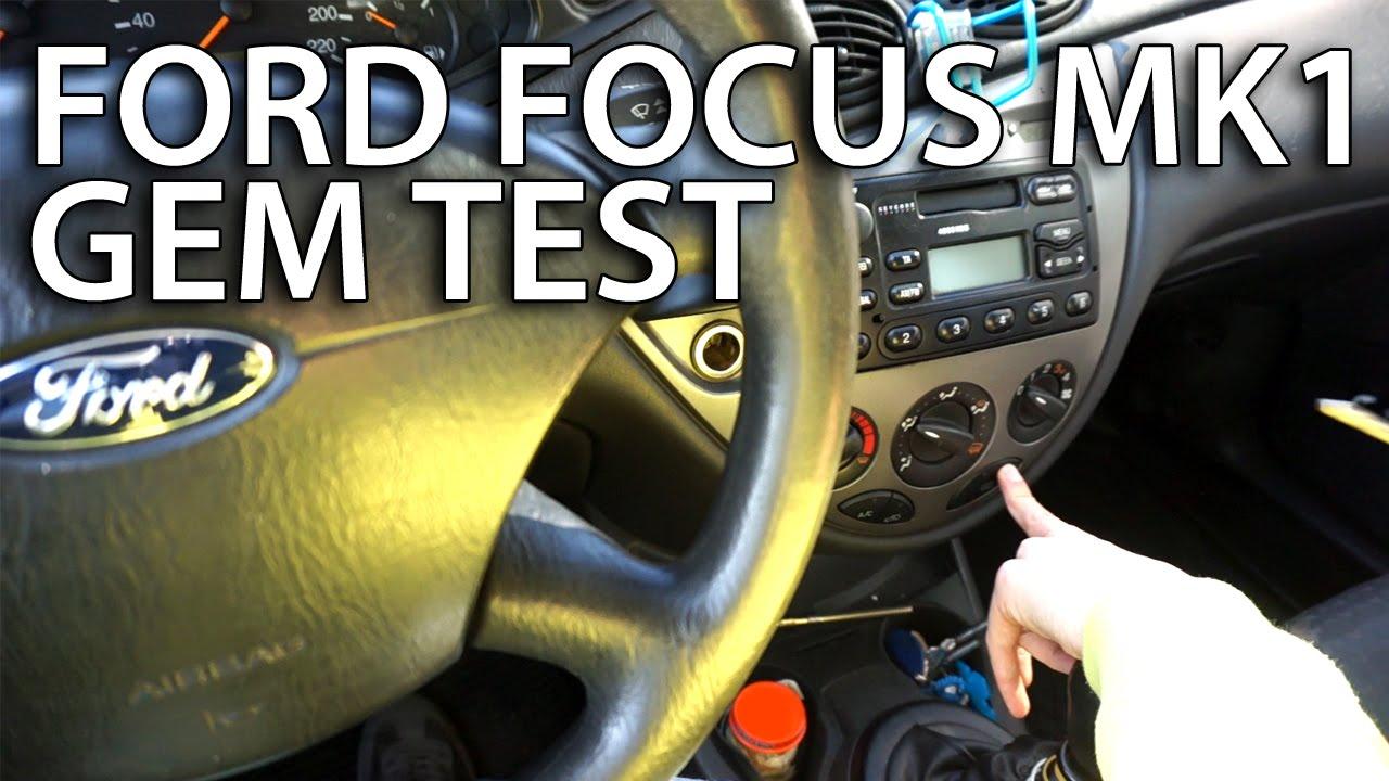 Ford Focus Mk1 Rear Light Wiring Diagram 1999 Toyota 4runner Radio How To Test Gem Module In Car Diagnostics Youtube