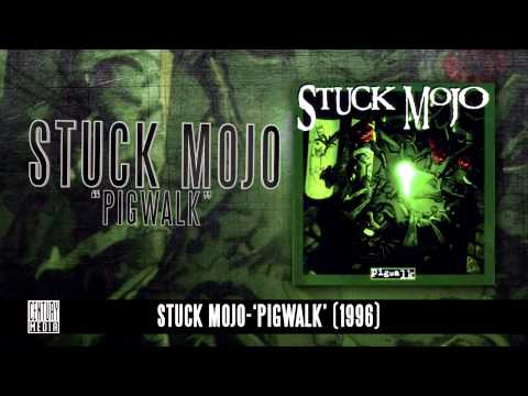 STUCK MOJO  Pigwalk Album Track