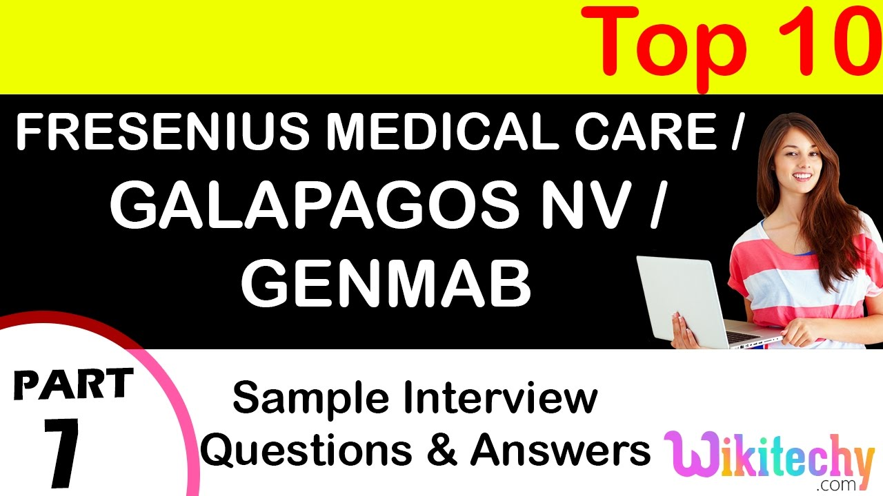 fresenius medical care galapagos nv genmab top most interview fresenius medical care galapagos nv genmab top most interview questions and answers