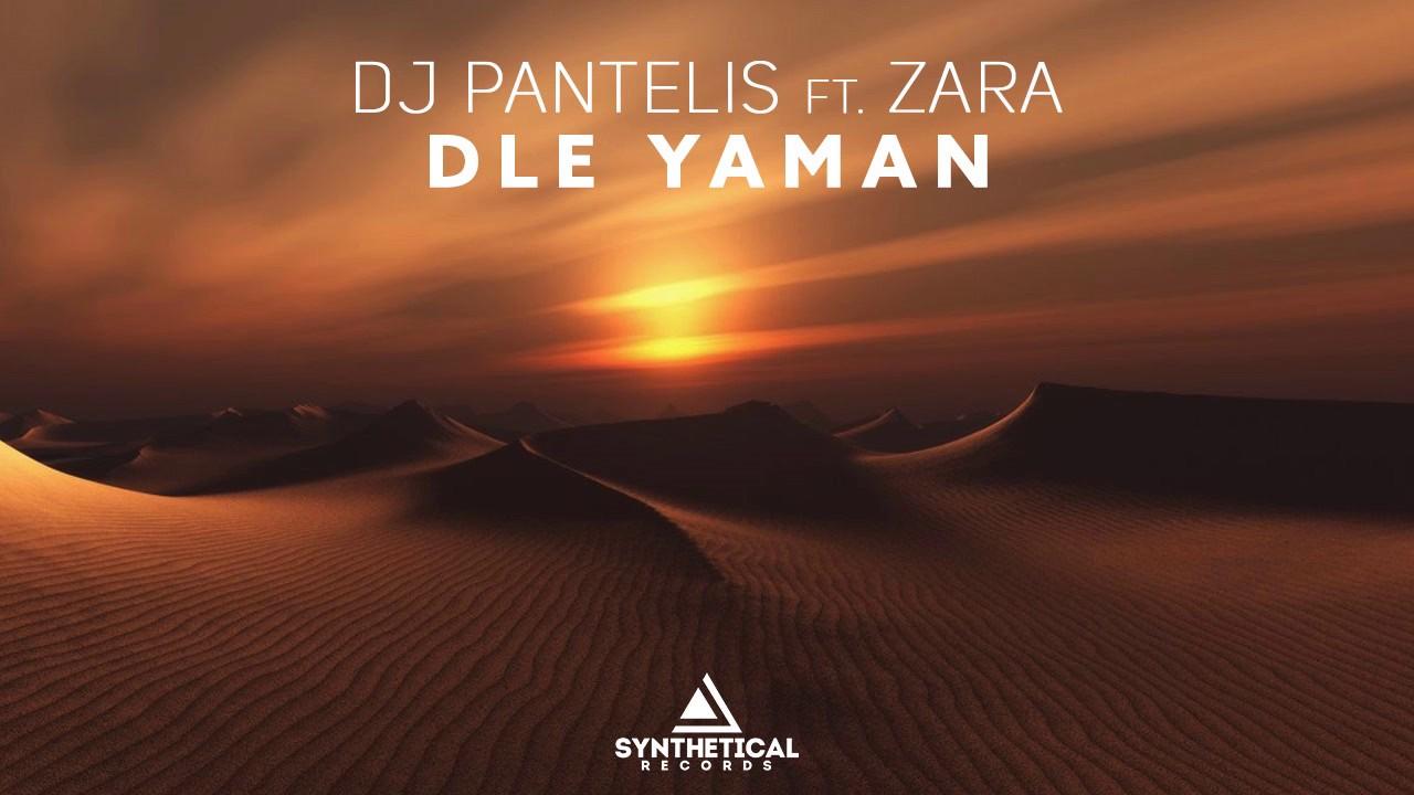 Download DJ Pantelis feat.  Zara - Dle Yaman (Original Mix)