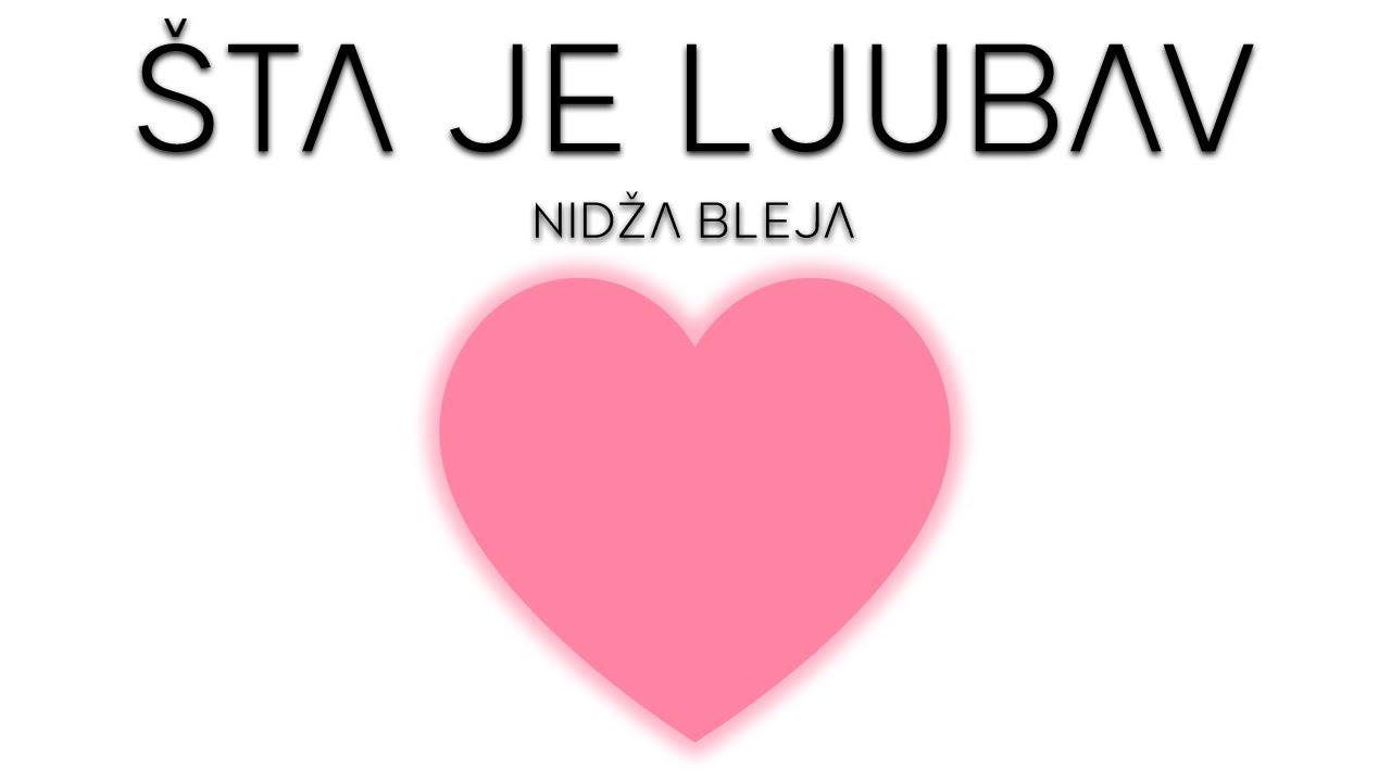 NIDZA BLEJA - STA JE LJUBAV TEKST - YouTube