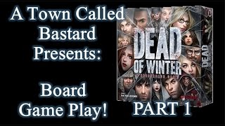 Dead Of Winter - Board Game Play (part 1)